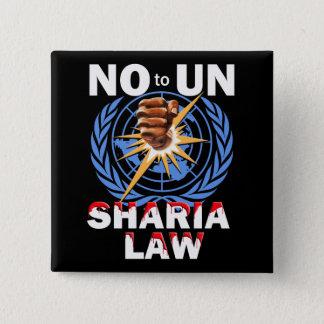 Badge Aucun bouton de loi de l'ONU Sharia