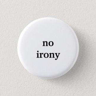 Badge aucune ironie