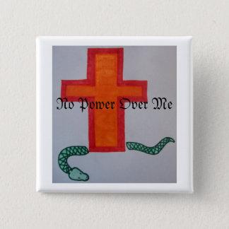 Badge Aucune puissance au-dessus de moi bouton