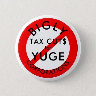 Badge Aucunes réductions des impôts de BIGLY pour YUGE