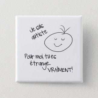 Badge Autiste de suis de Je
