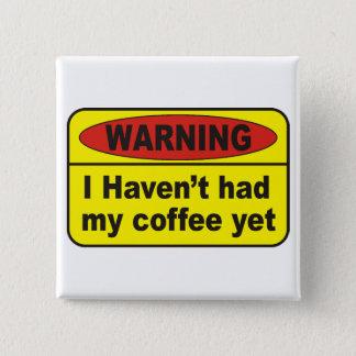 Badge Avertissement - café