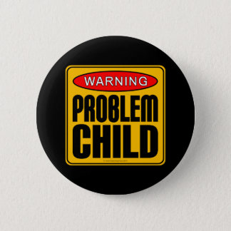 Badge Avertissement : Enfant de problème