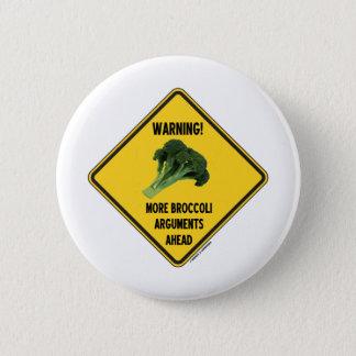 Badge Avertissement ! Plus d'humour de signe d'arguments