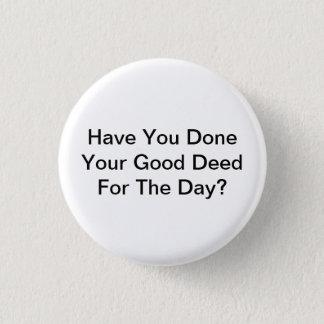 Badge Avez-vous fait votre bon contrat pour le jour ?