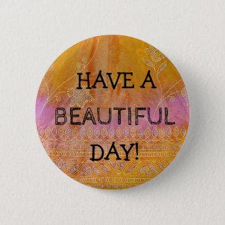 Badge Ayez un joli bouton de textile de beau jour