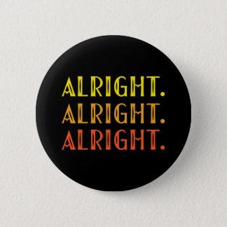 Badge BIEN TOUT LE de DROITE humour de culture pop BIEN