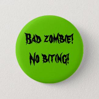 """Badge Bouton de """"mauvais zombi"""""""