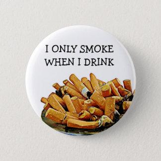 Badge Bouton de tabagisme et potable d'humour d'alcool