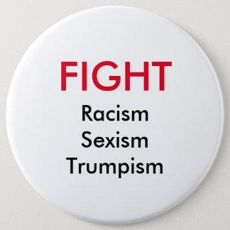 Badge Bouton de Trumpism de sexisme de racisme de combat