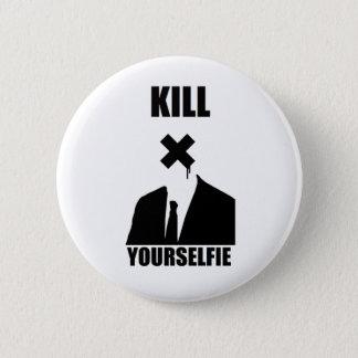 Badge Bouton de Yourselfie de mise à mort