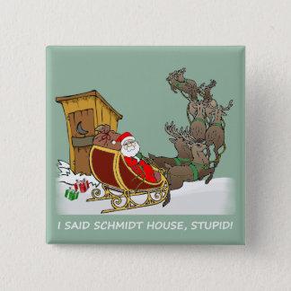 Badge Bouton drôle de Noël de Chambre de Schmidt