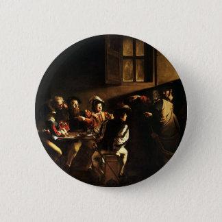 Badge Caravaggio - appeler de St Matthew