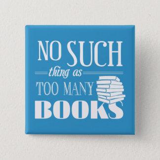 Badge Carré 5 Cm Aucune une telle chose comme trop de livres