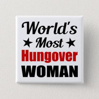 Badge Carré 5 Cm Boire drôle de la femme la plus hungover du monde