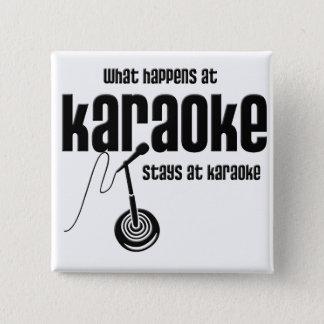 Badge Carré 5 Cm Ce qui se produit au karaoke