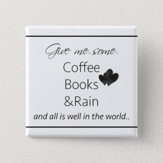Badge Carré 5 Cm Donnez-moi du café, des livres et de la pluie