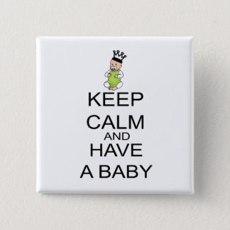 Badge Carré 5 Cm Gardez le calme et ayez un bébé