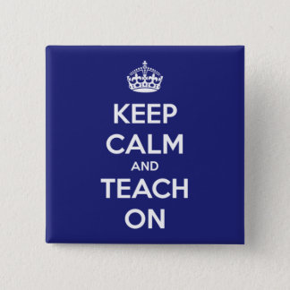 Badge Carré 5 Cm Gardez le calme et l'enseignez sur le bleu