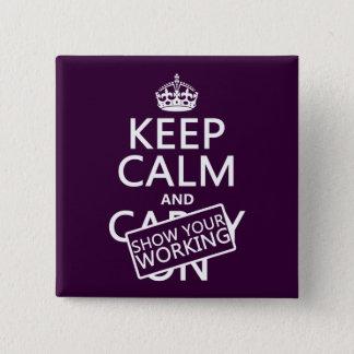 Badge Carré 5 Cm Gardez le calme et montrez votre travail (toute