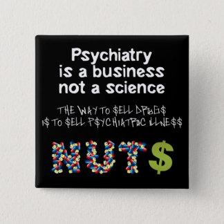 Badge Carré 5 Cm La psychiatrie est une science d'affaires pas
