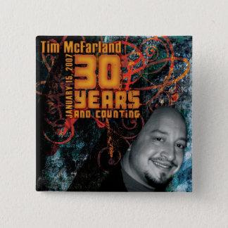 """Badge Carré 5 Cm """""""" Le bouton pour la 30ème fête de Tim"""