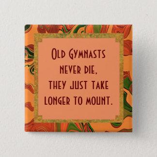 Badge Carré 5 Cm Les vieux gymnastes ne meurent jamais
