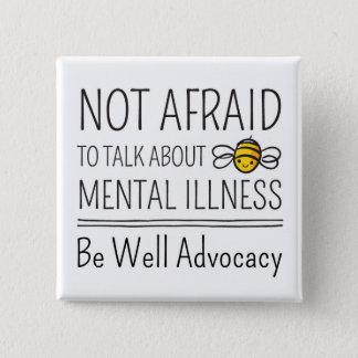 Badge Carré 5 Cm Non effrayé de parler du bouton de maladie mentale