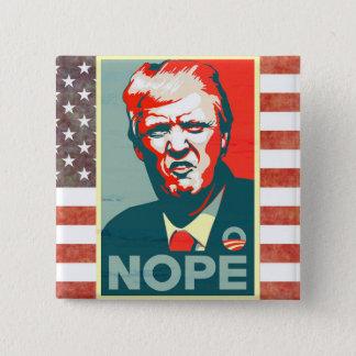 Badge Carré 5 Cm Nope à Donald Trump comme Président Button
