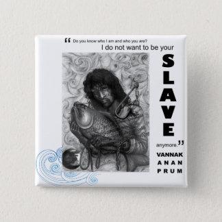 Badge Carré 5 Cm Pin mort d'oeil avec la citation 1 de Vannak