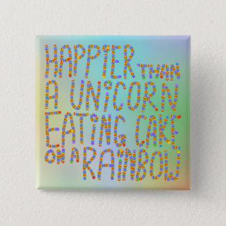 Badge Carré 5 Cm Plus heureuse qu'une licorne mangeant le gâteau