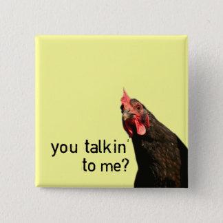 Badge Carré 5 Cm Poulet drôle d'attitude - vous talkin à moi ?