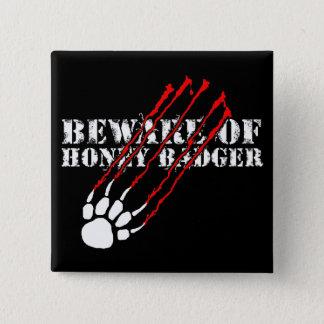 Badge Carré 5 Cm Prenez garde du blaireau de miel