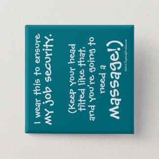 Badge Carré 5 Cm Sécurité de l'emploi drôle mignonne de thérapeute