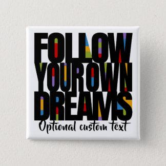 Badge Carré 5 Cm Suivez vos rêves atteignent vos buts