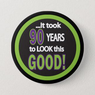 Badge Cela a pris 90 ans pour regarder ce bon -
