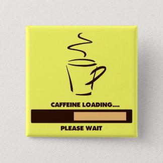 BADGE CHARGEMENT DE CAFÉINE - ATTENDEZ SVP