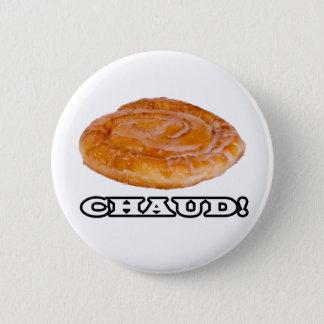 Badge CHAUD ! Bouton de petit pain de miel