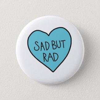"""Badge Chemises sarcastiques """"tristes mais de rad"""","""