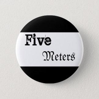 Badge Cinq mètres