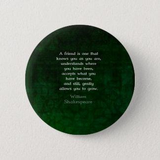 Badge Citation inspirée d'amitié de William Shakespeare