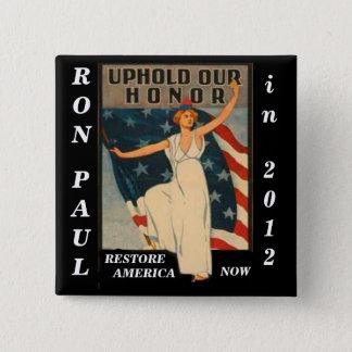 Badge Confirmez notre honneur Ron Paul 2012