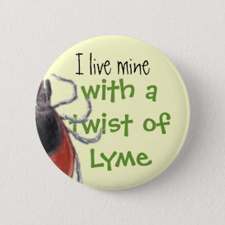 Badge coutil, je vis les miens, avec une torsion de Lyme