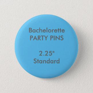 """Badge Coutume 2,25"""" Pin rond standard de partie de"""