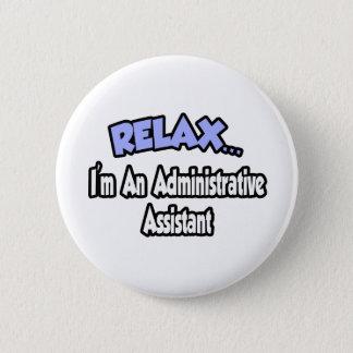 Badge Détendez-… moi suis un assistant administratif