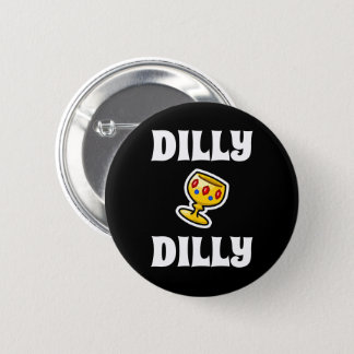 Badge Dilly Dilly