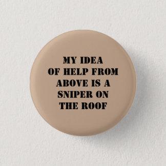 Badge Dire de Snarky !  Tireur isolé de toit !
