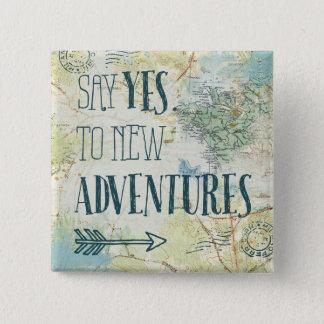 Badge Dites oui à la nouvelle citation d'aventures