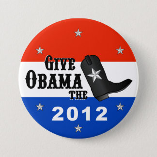 Badge Donnez à Obama la botte ! (Grand bouton)