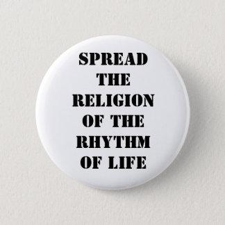 Badge Écartez la religion du rythme de la vie